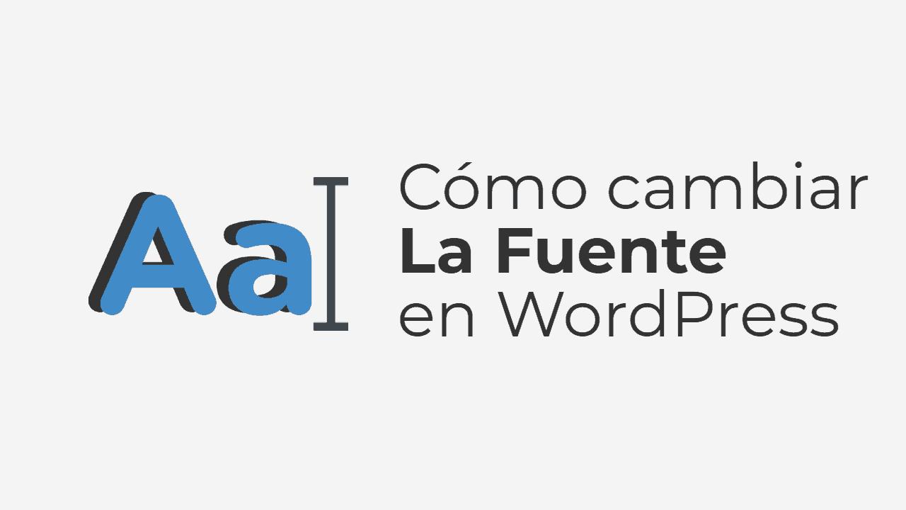 Como cambiar la fuente en WordPress