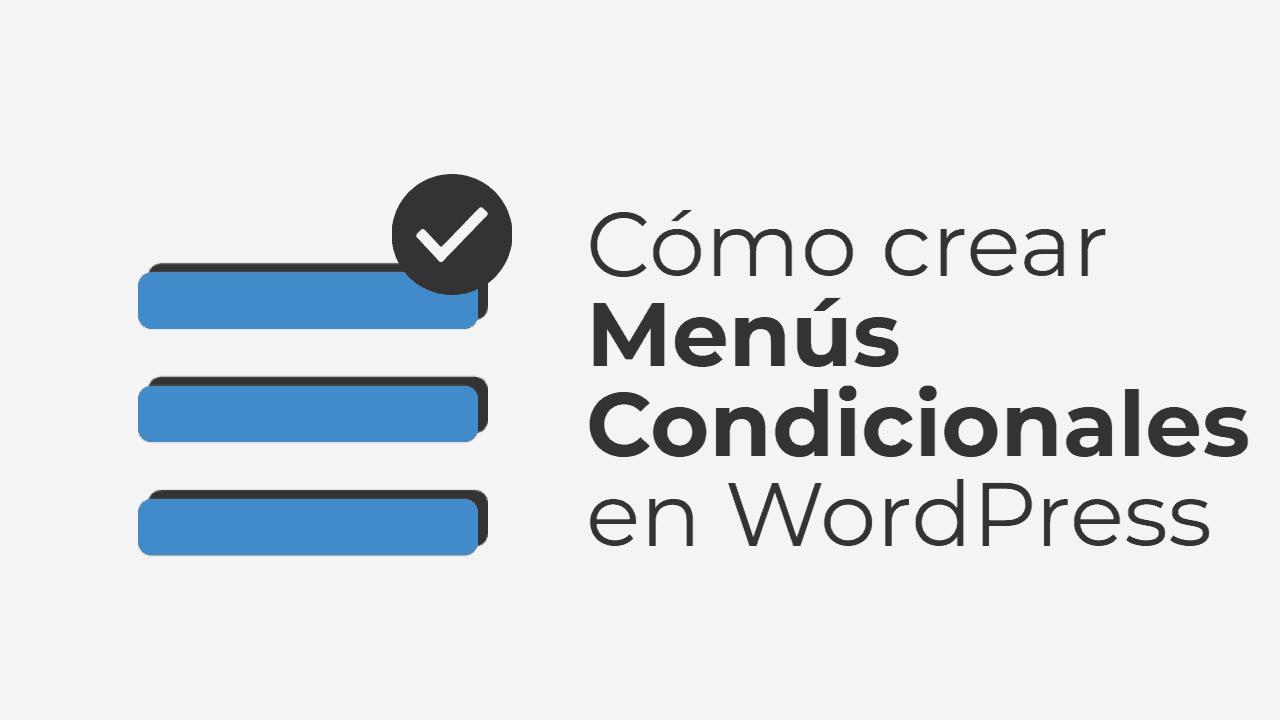 Como crear menús condicionales en WordPress