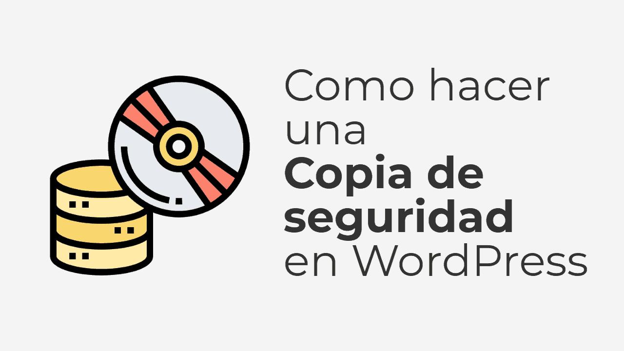 Como hacer una Copia de Seguridad en WordPress
