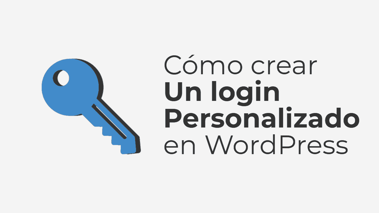 Como crear un login personalizado en WordPress