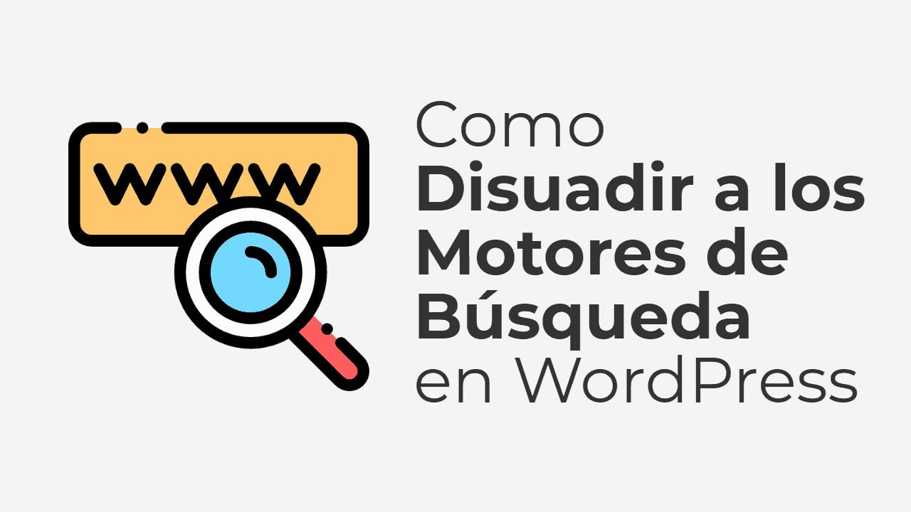 Cómo disuadir a los motores de búsqueda en WordPress por código