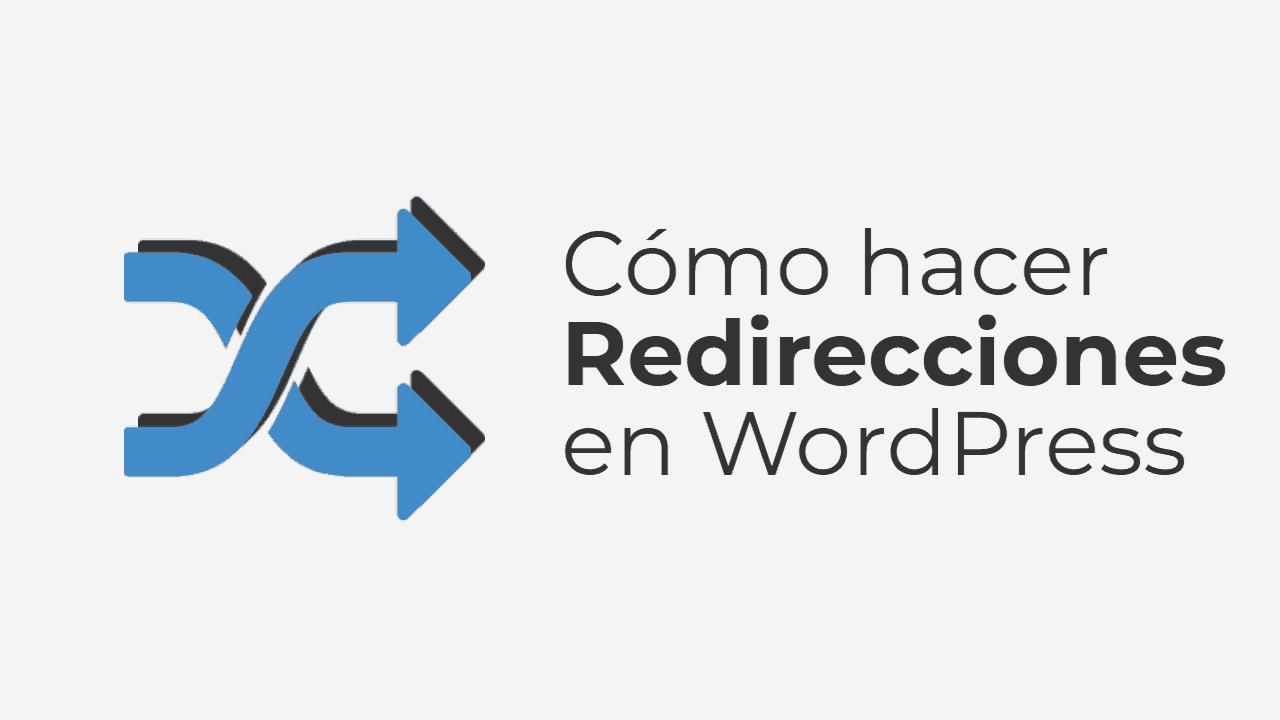 Como hacer redirecciones de contenidos en WordPress