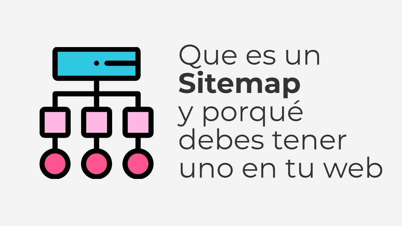 Que es un Sitemap y porque debes tener uno en tu web