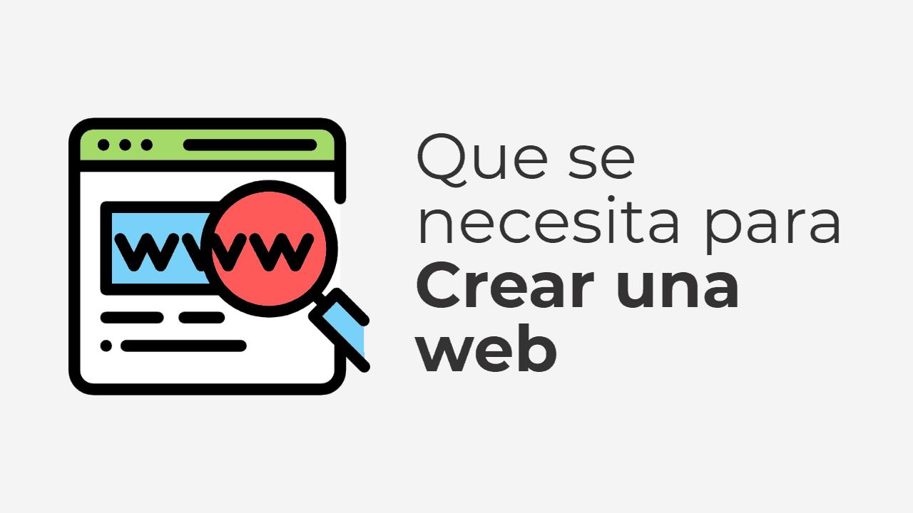 Que se necesita para crear una página web