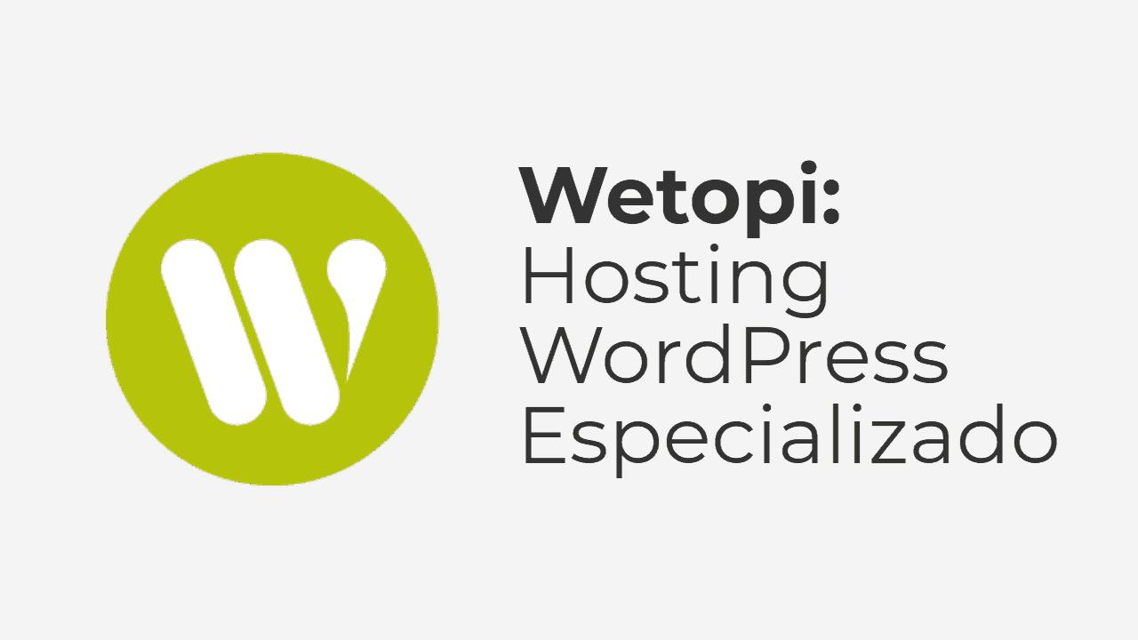 Cómo usar Wetopi: Hosting WordPress Especializado