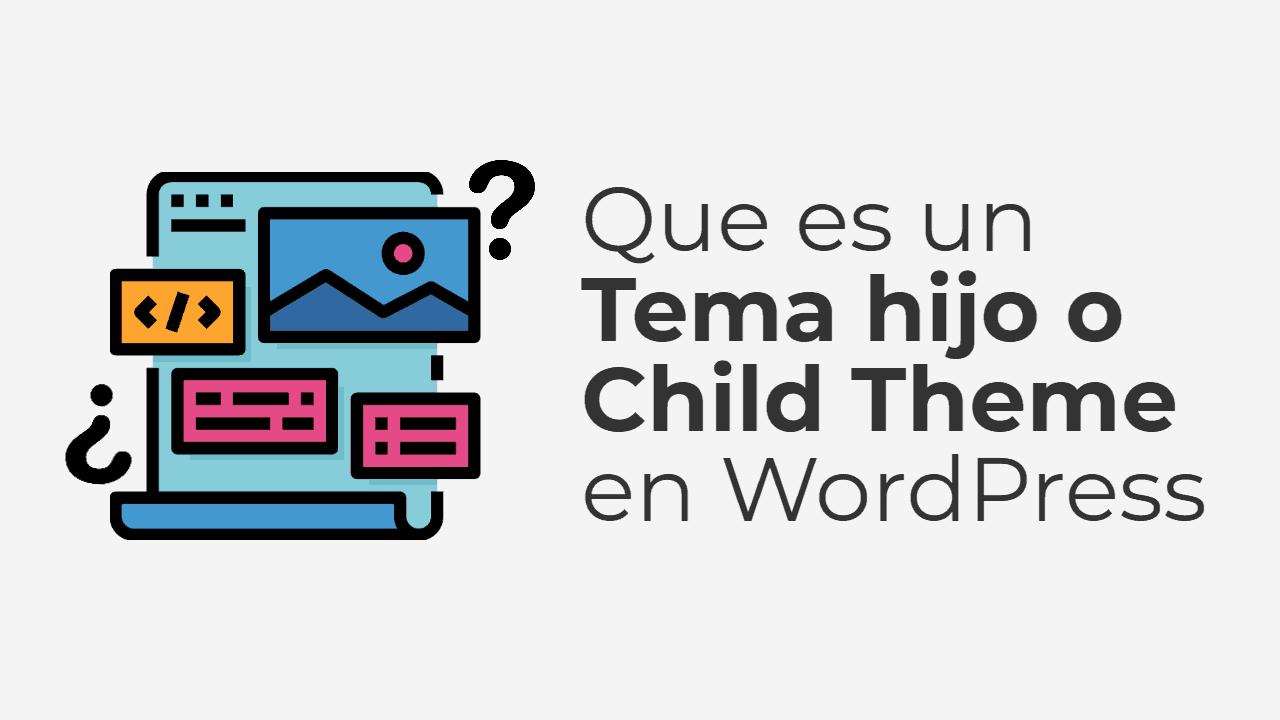Que es un Tema Hijo en WordPress