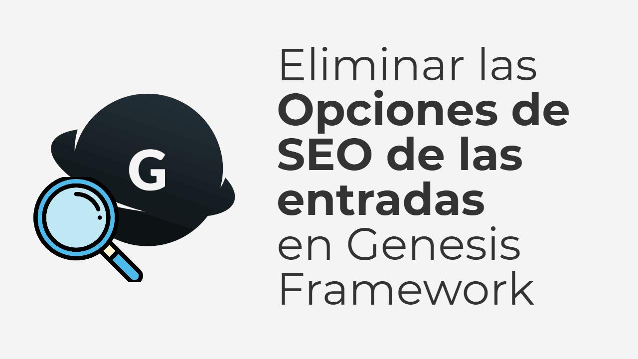 Eliminar las opciones de SEO de las entradas en Genesis