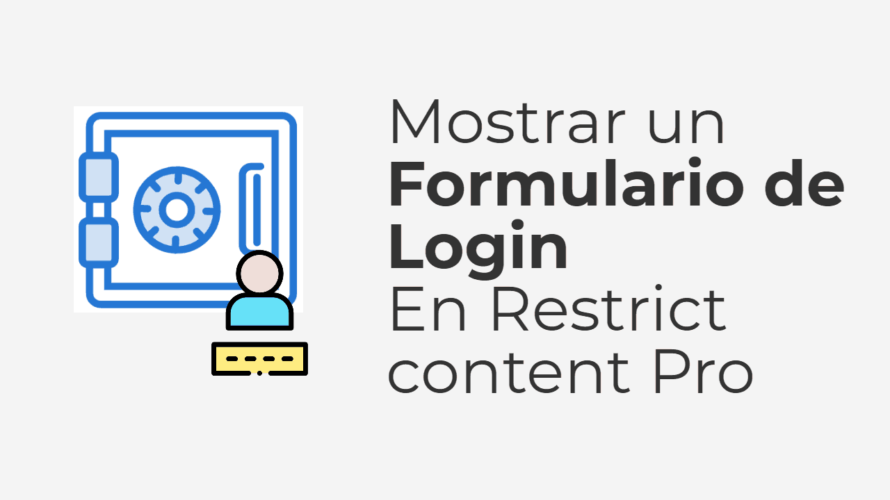 Mostrar un Formulario de Login en Restrict Content Pro