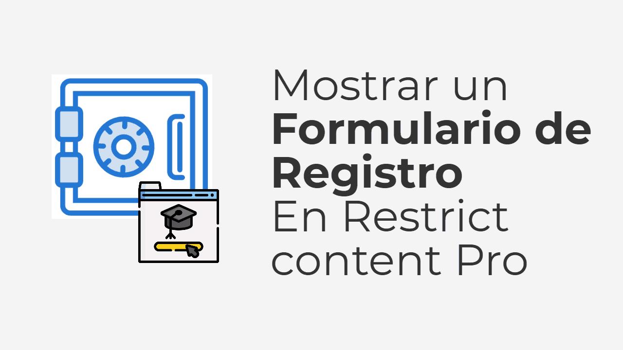 Cómo mostrar un Formulario de Registro en Restrict Content Pro