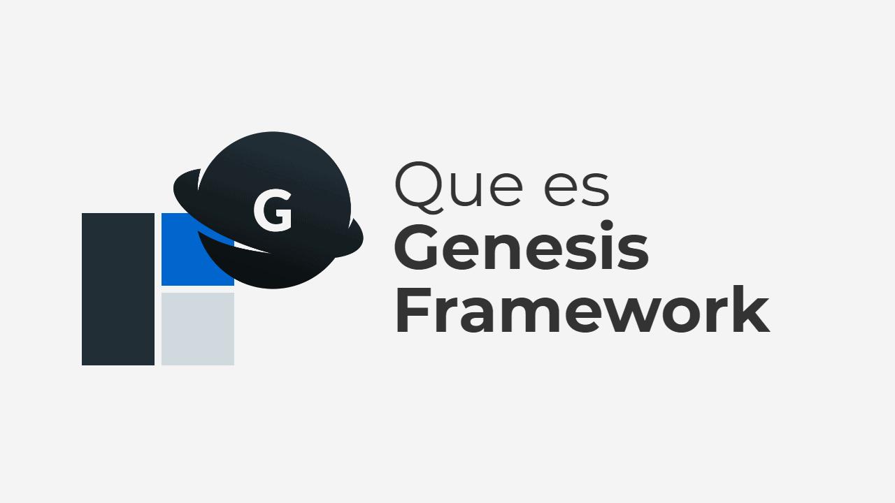 Qué es Genesis Framework: Guia completa con todo lo que debes saber